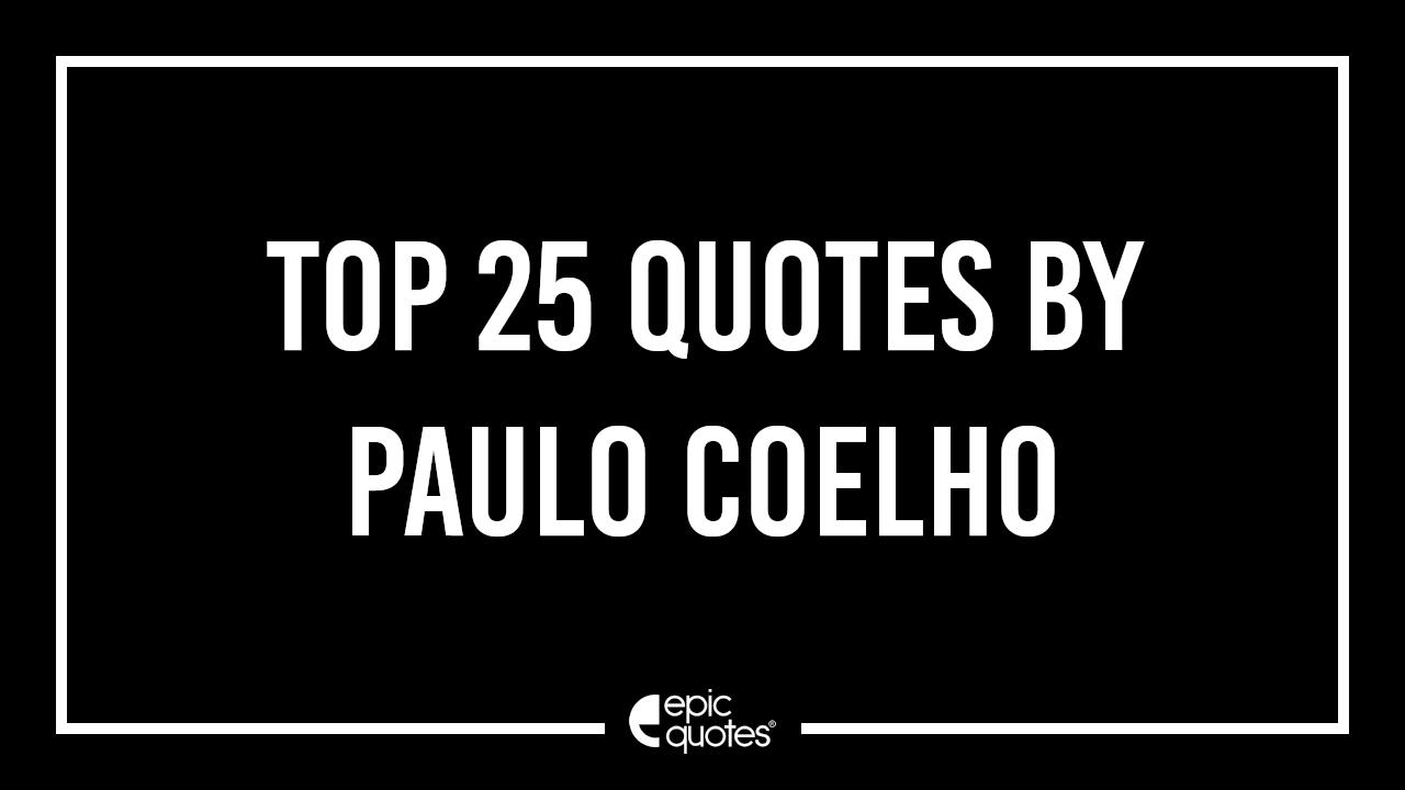 best paulo coelho quotes