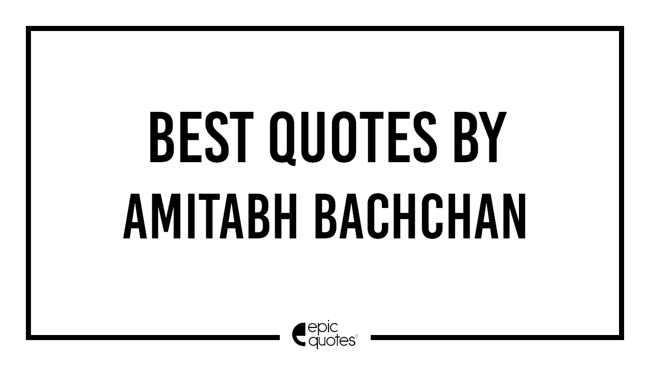 best amitabh bachchan quotes
