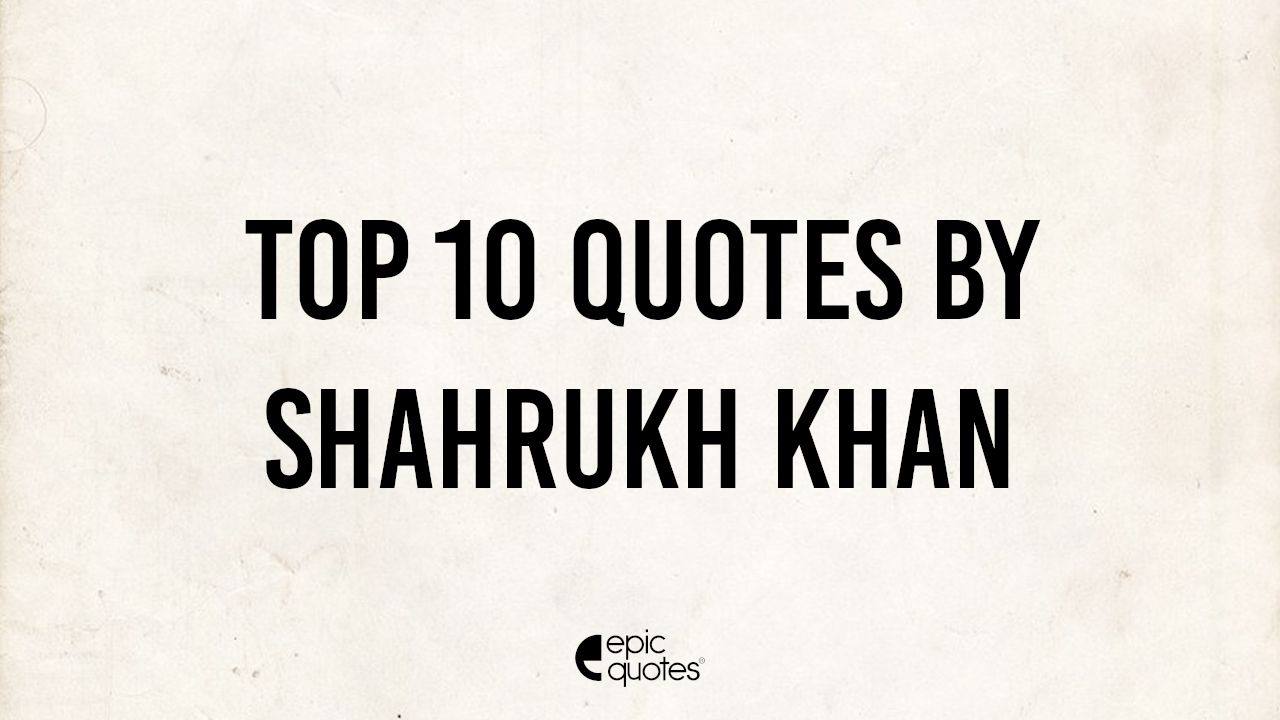 best shahrukh khan quotes