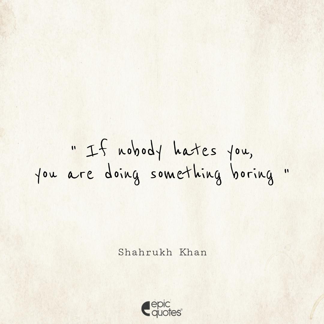 best shahrukh khan quotes