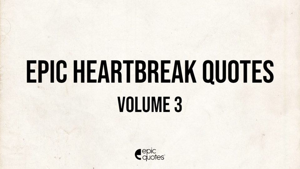 heartbreak quotes that will make you cry