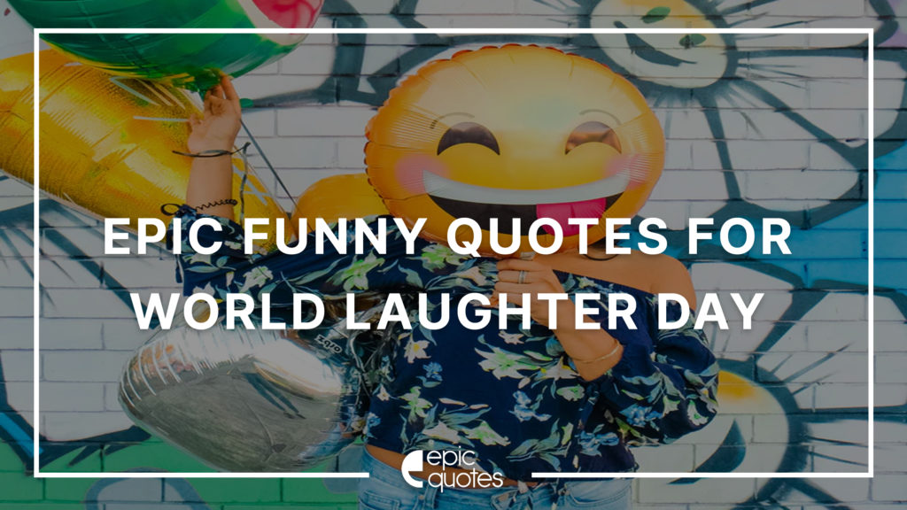 Top 15 Funny Epic Quotes