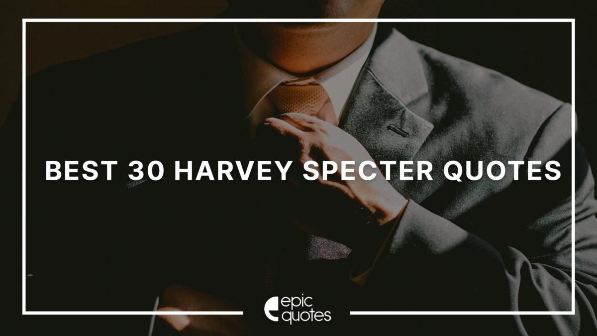 Best 30 Harvey Specter Quotes