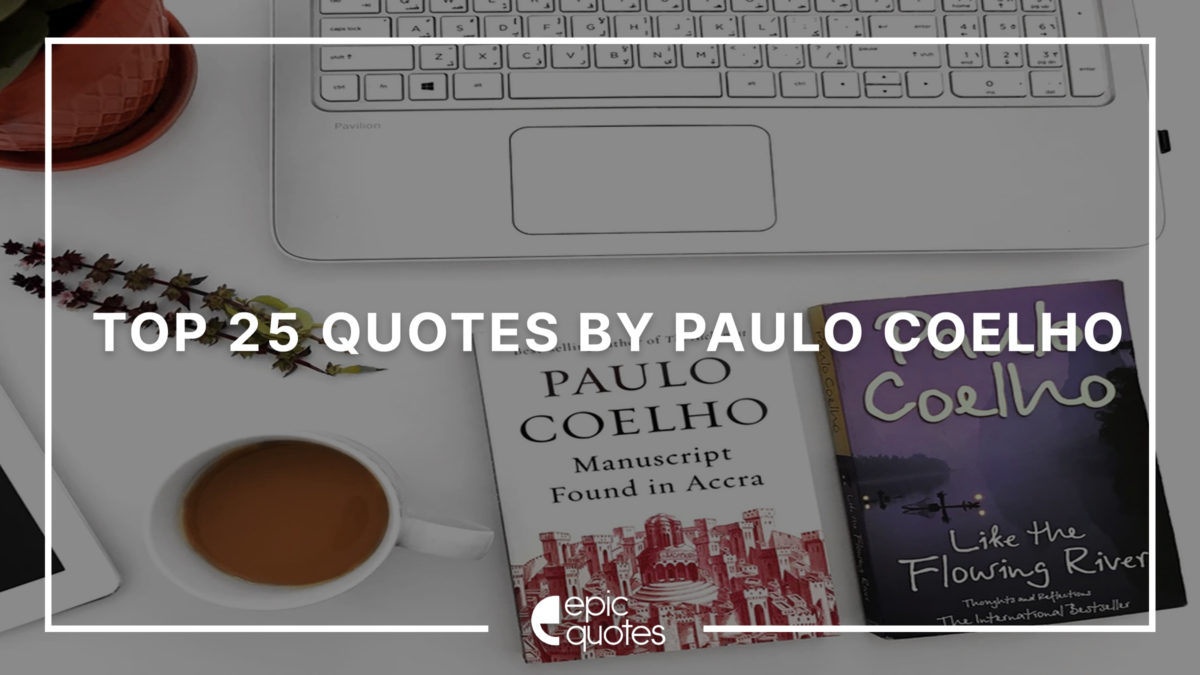 Top 25 Quotes by Paulo Coelho