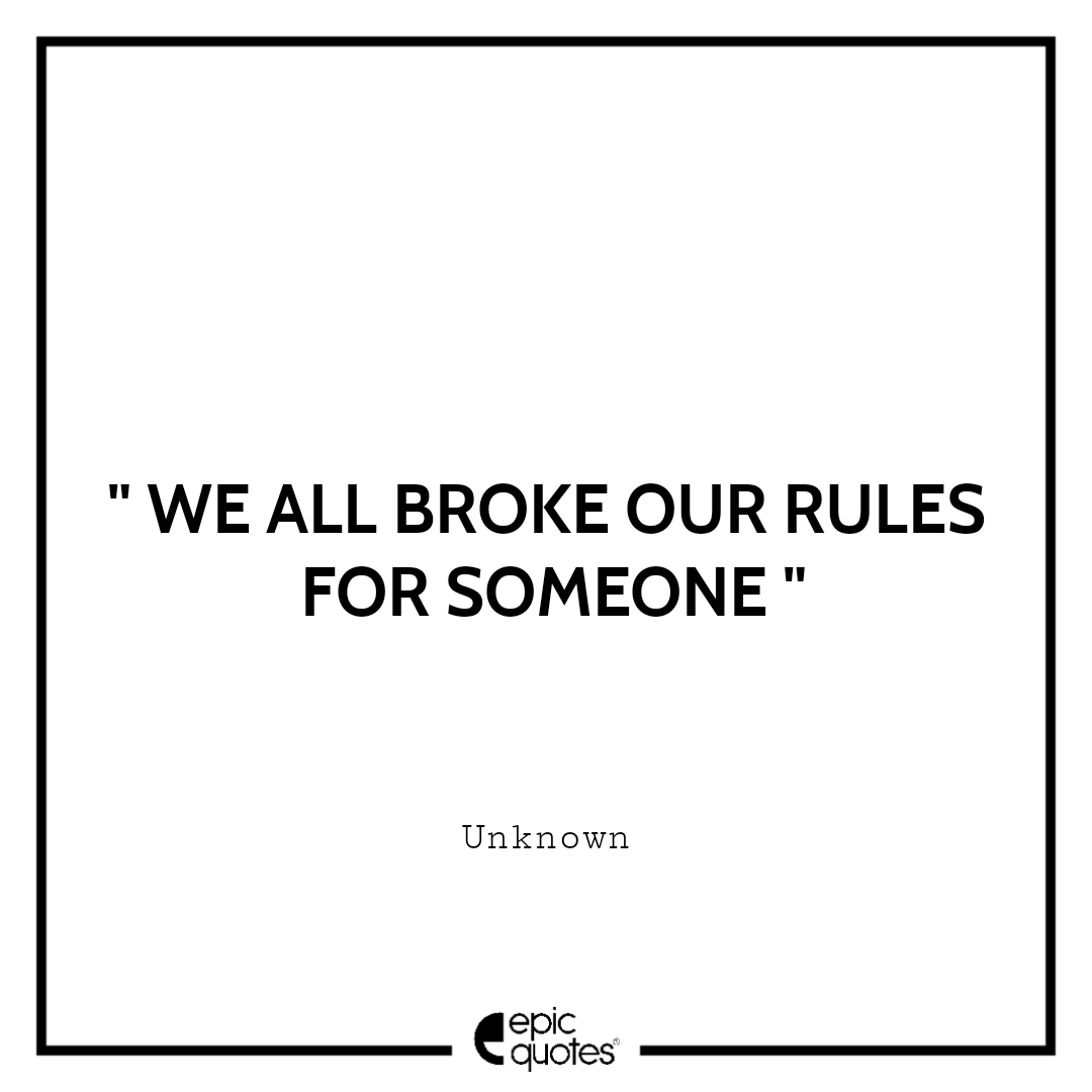 We all broke our rules for someone