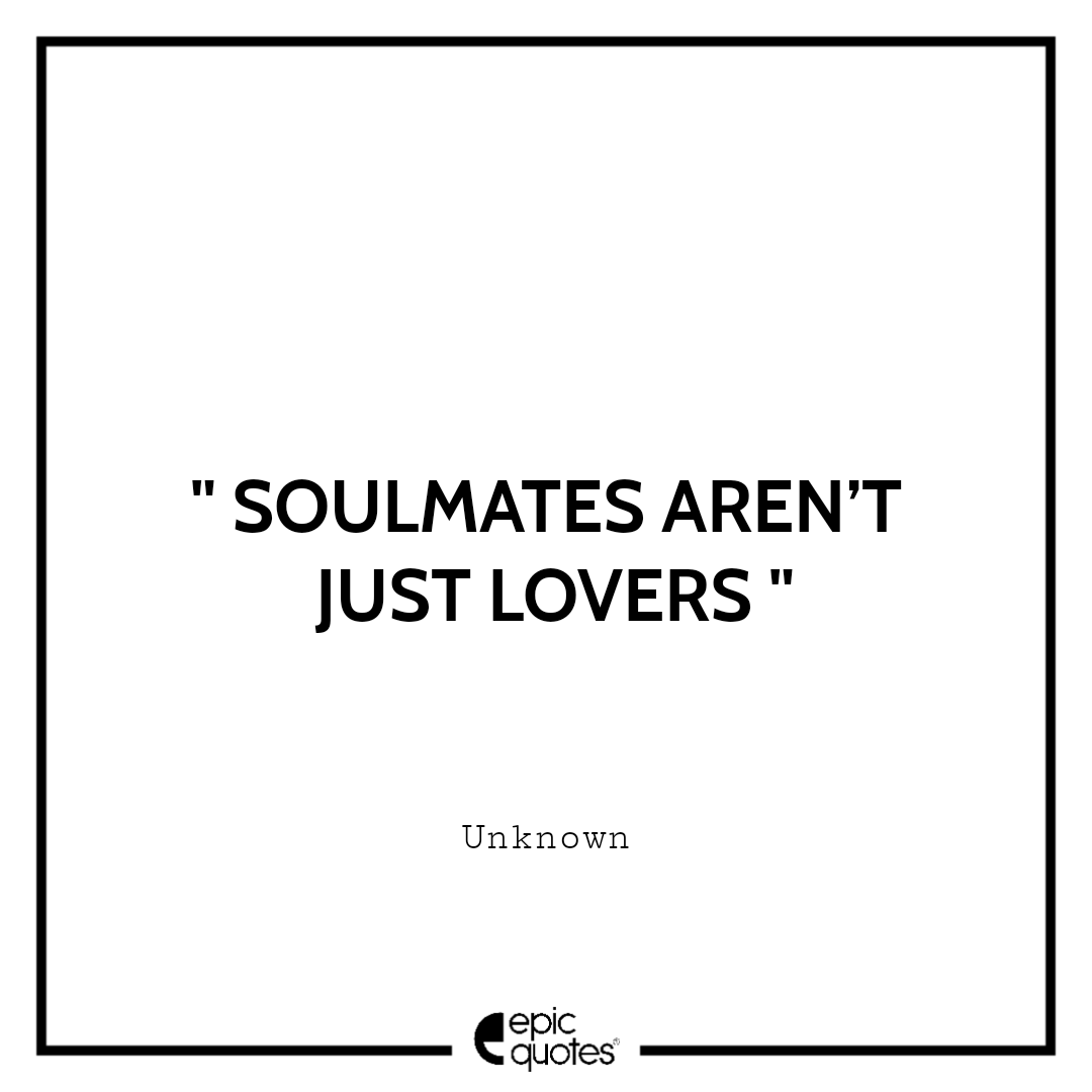 Soulmates aren't just lovers