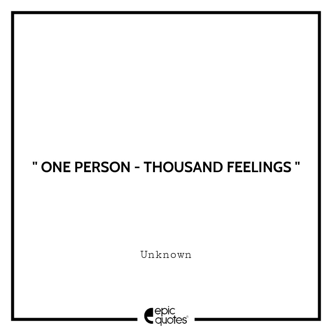 One person - thousand feelings