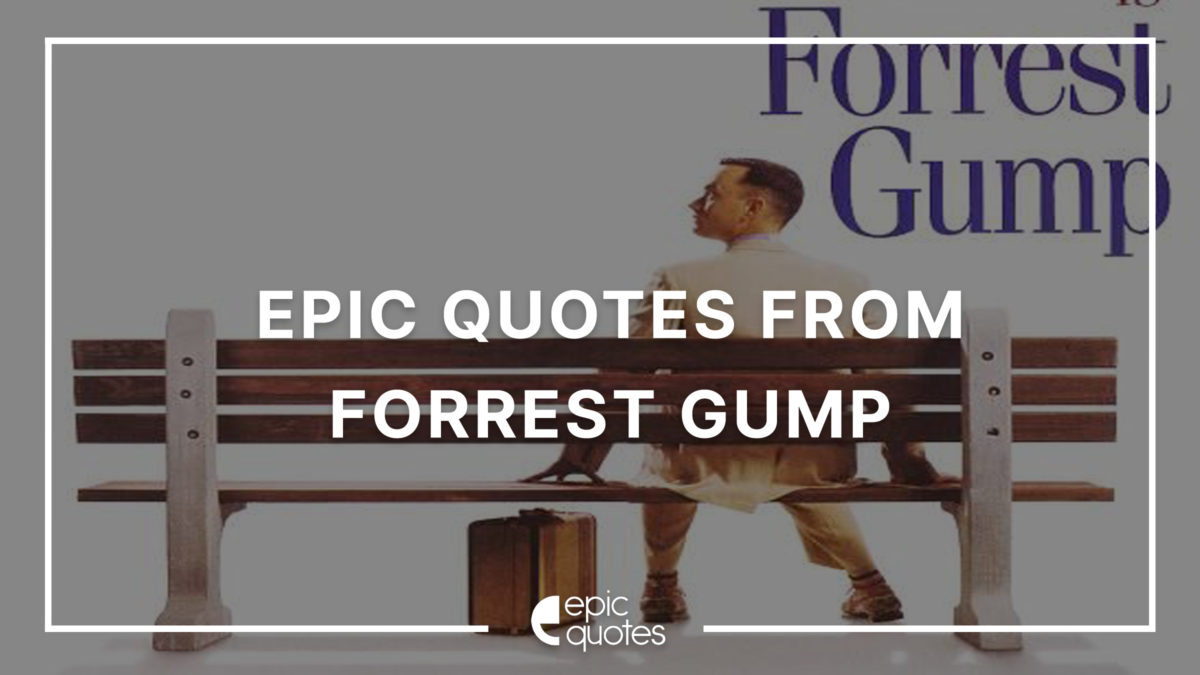 Epic Quotes from Forrest Gump
