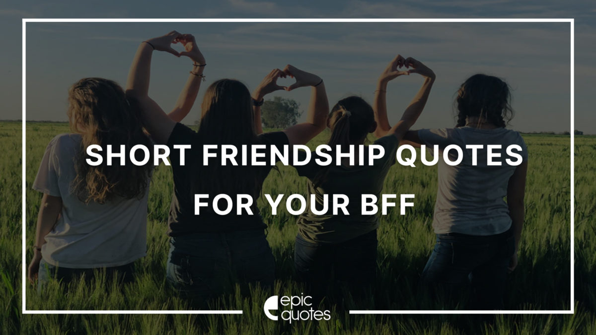 short friendship quotes