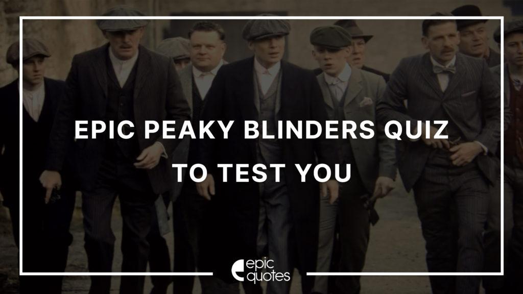 Epic Peaky Blinders Quiz To Test You