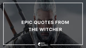 Epic Quotes from The Witcher