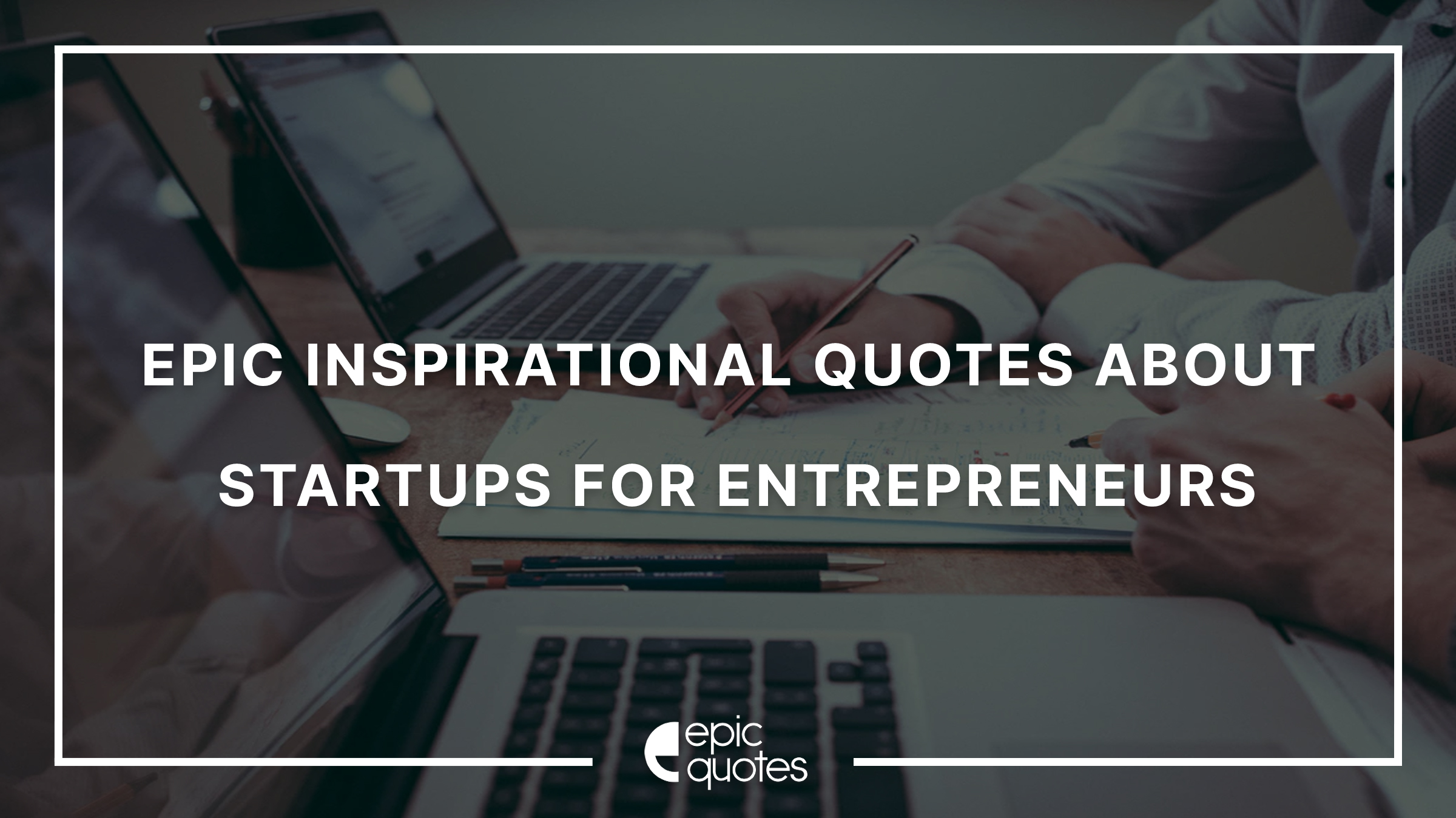 inspirational quotes for entrepreneurs and startups