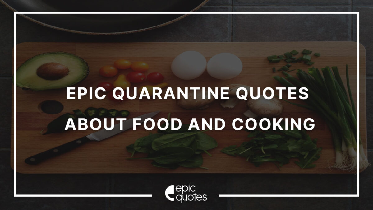Quarantine Quotes About Food And Cooking