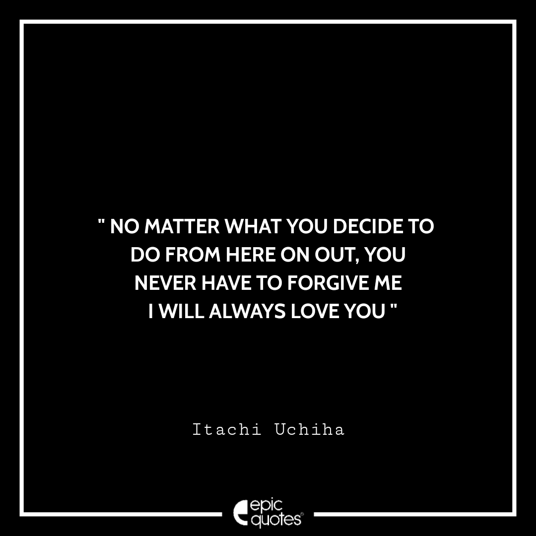Best Itachi Uchiha quotes of all time