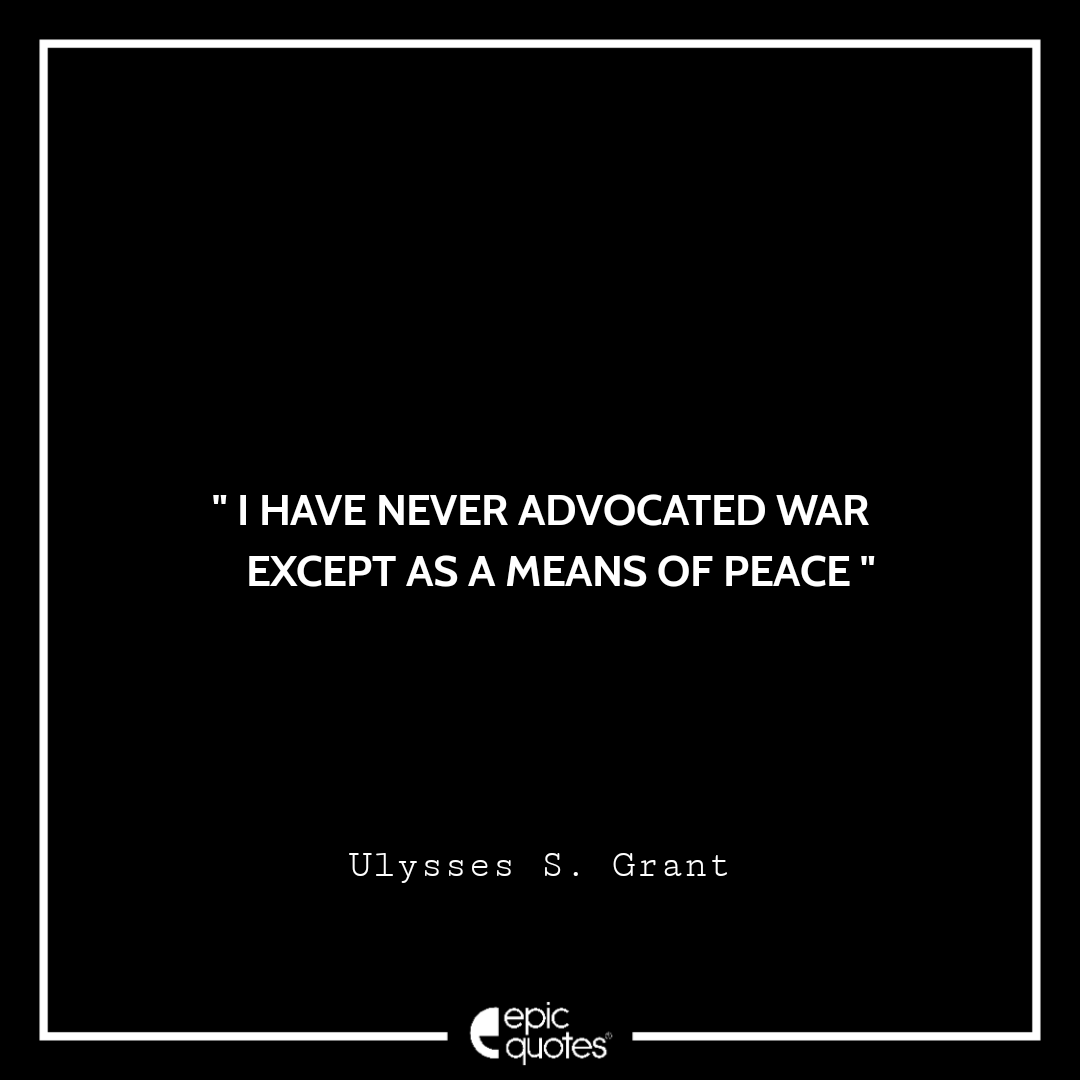 Best Ulysses S. Grant quotes to read
