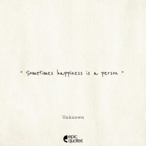 Sometimes happiness is a person