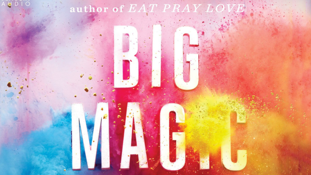 Quotes From Big Magic by Elizabeth Gilbert