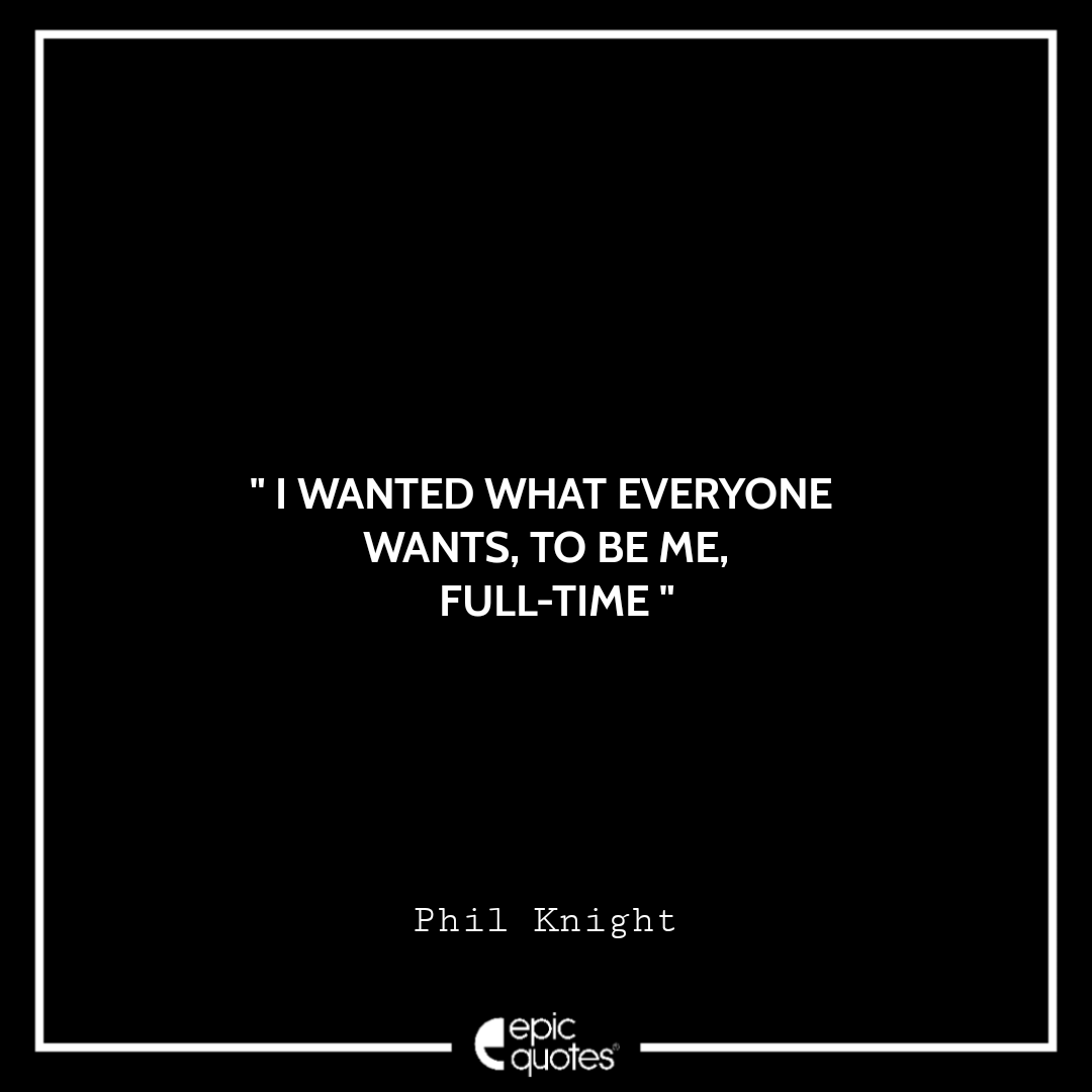 Best Life Quotes From Shoe Dog by Phil Knight